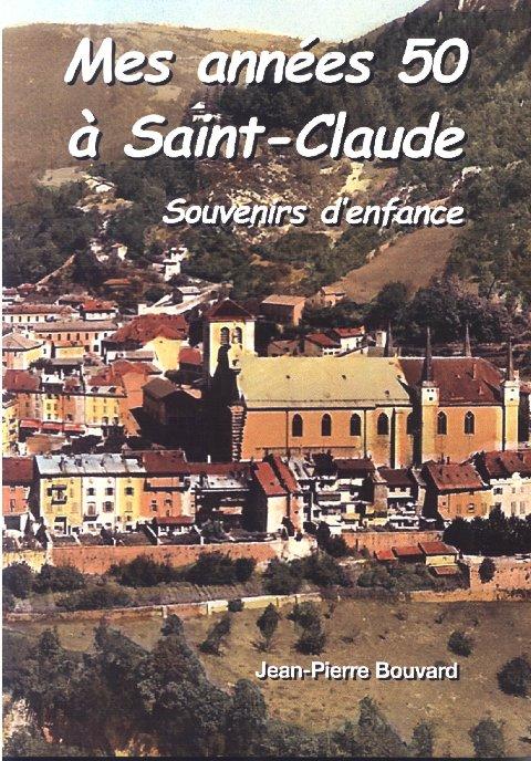 Mes années 50 à Saint-Claude - Jean-Pierre Bouvard - Annees_50a